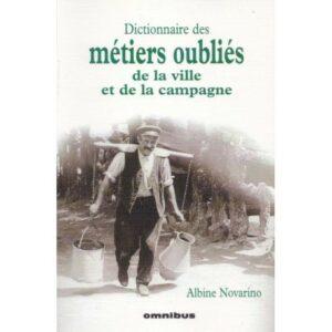 Dictionnaire des métiers oubliés de la ville et de la campagne